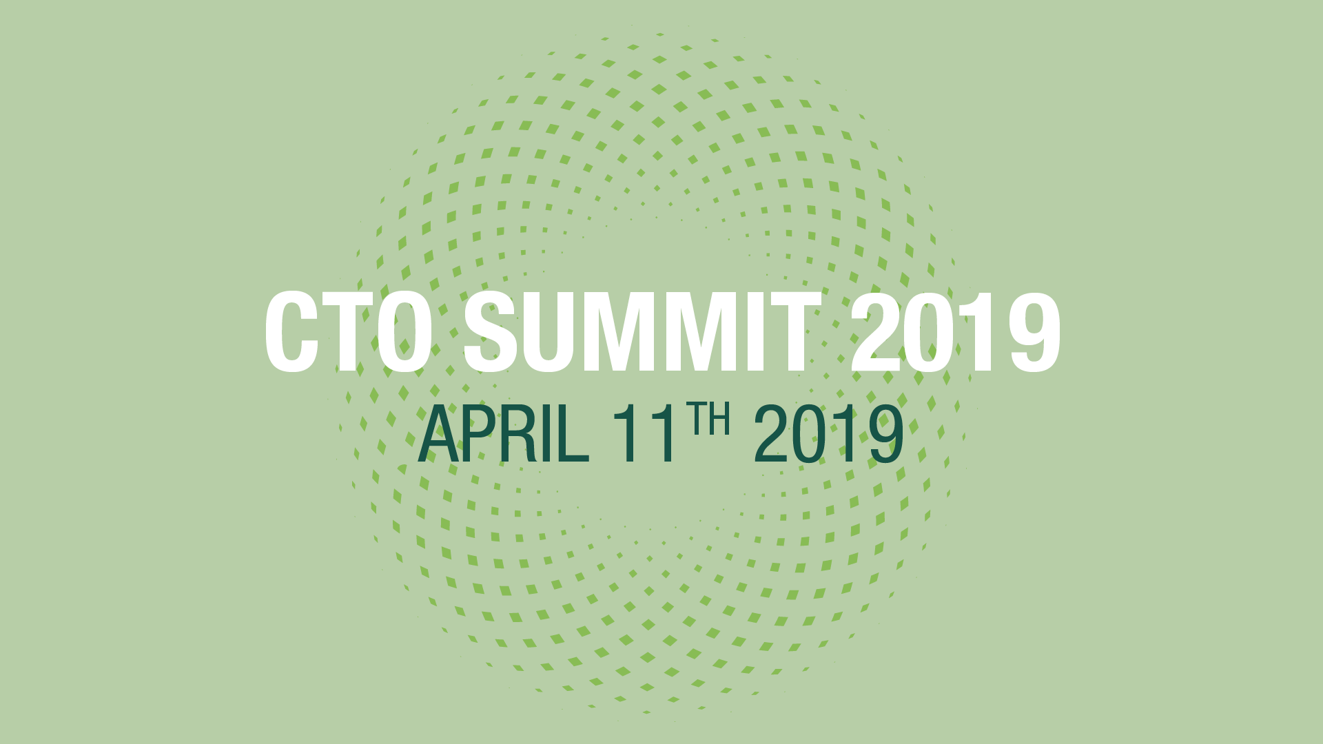 CTO SUMMIT 2019: Thursday, April 11th Afternoon