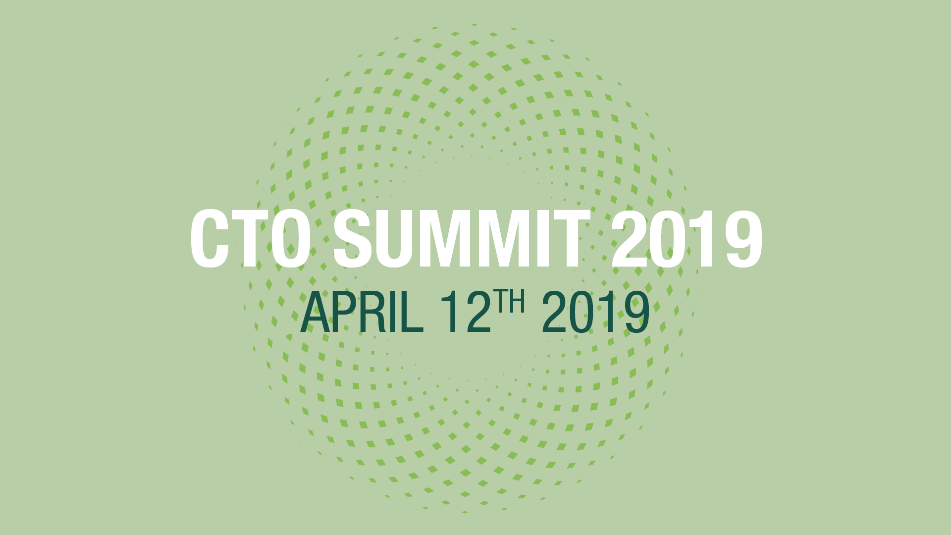 CTO SUMMIT 2019: Friday, April 12th Morning