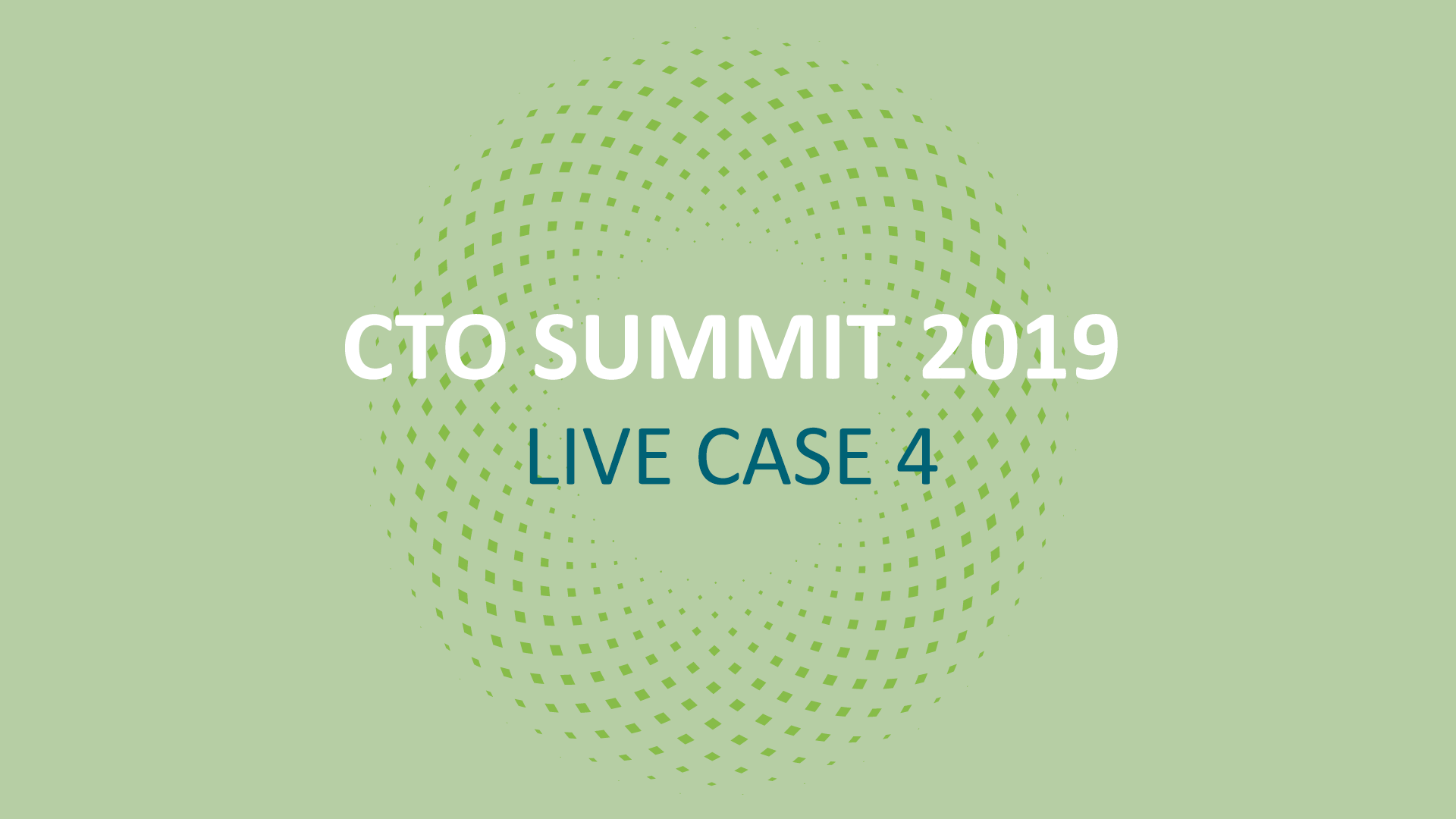 CTO SUMMIT 2019: Live Case 4
